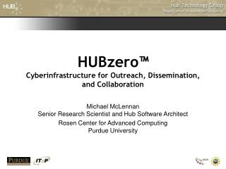 HUBzero™ Cyberinfrastructure for Outreach, Dissemination, and Collaboration