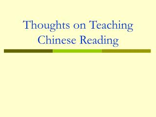 Thoughts on Teaching Chinese Reading