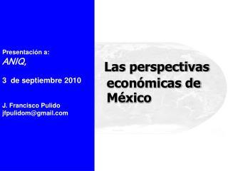Las perspectivas económicas de México