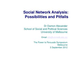 Social Network Analysis: Possibilities and Pitfalls