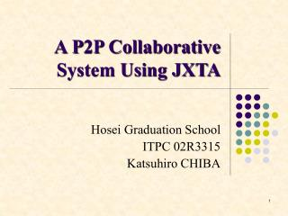 A P2P Collaborative System Using JXTA