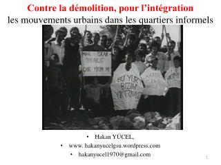 Contre la démolition, pour l'intégration  les mouvements urbains dans les quartiers informels