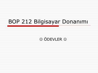 BOP 212 Bilgisayar Donanımı