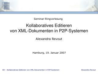 Kollaboratives Editieren  von XML-Dokumenten in P2P-Systemen