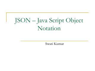 JSON � Java Script Object Notation