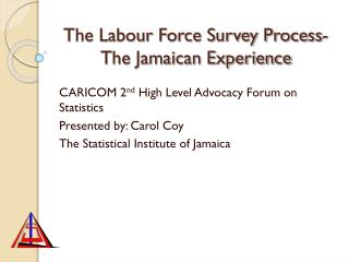 The Labour Force Survey Process- The Jamaican Experience
