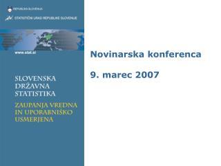 Novinarska konferenca 9. marec 2007