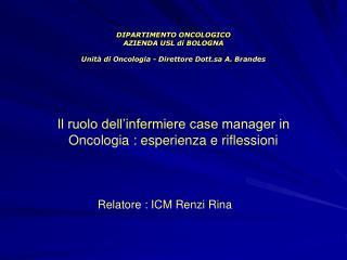 Il ruolo dell infermiere case manager in Oncologia : esperienza e riflessioni