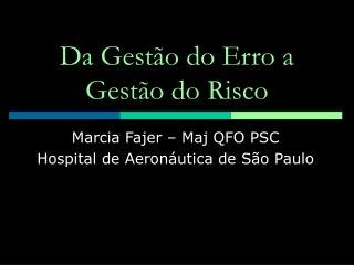 Da Gest o do Erro a Gest o do Risco