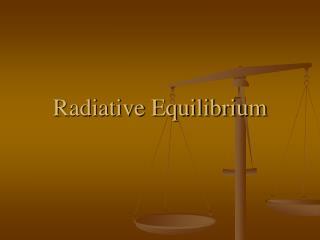 Radiative Equilibrium