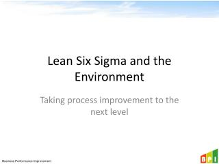 Lean Six Sigma and the Environment
