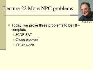 Lecture 22 More NPC problems