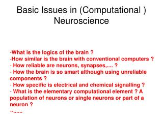 Basic Issues in (Computational ) Neuroscience