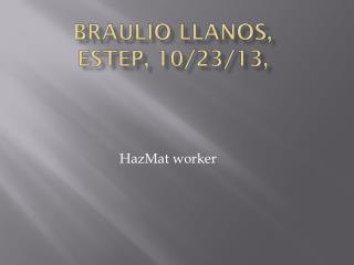 Braulio llanos,  estep ,  10/23/13,
