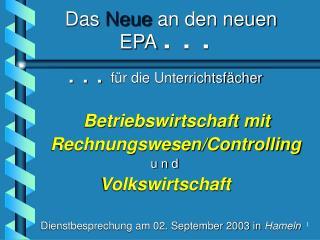 Das  Neue  an den neuen               EPA  .  .  .