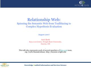 Relationship Web:  Spinning the Semantic Web from Trailblazing to  Complex Hypothesis Evaluation    August 2007