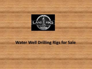 water well drilling rigs for sale