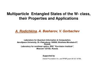 Multiparticle  Entangled States of the W- class,  their Properties and Applications