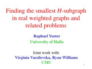 Finding the smallest  H -subgraph in real weighted graphs and related problems