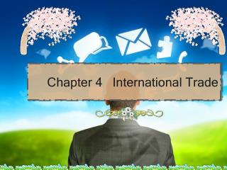 Chapter 4    International Trade