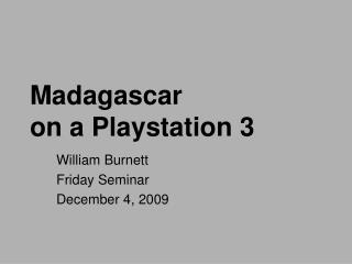 Madagascar  on a Playstation 3