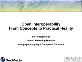 Open Interoperability From Concepts to Practical Reality
