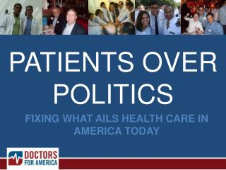 FIXING WHAT AILS HEALTH CARE IN AMERICA TODAY