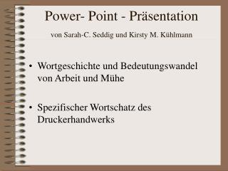 Power- Point - Pr sentation von Sarah-C. Seddig und Kirsty M. K hlmann