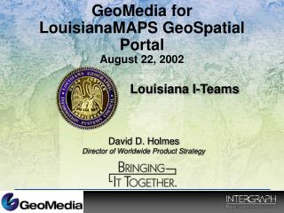 GeoMedia for  LouisianaMAPS GeoSpatial Portal August 22, 2002