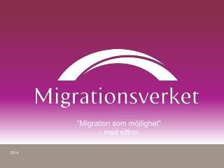 """""""Migration som möjlighet""""  - med siffror"""
