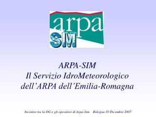 ARPA-SIM Il Servizio IdroMeteorologico dell�ARPA dell�Emilia-Romagna