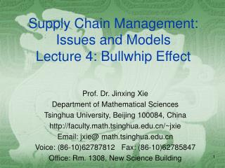 Supply Chain Management: Issues and Models Lecture 4: Bullwhip Effect