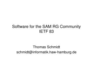 Software for the SAM  RG  Community  IETF 83