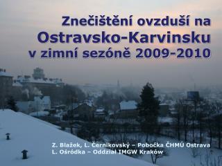 Znečištění ovzduší na Ostravsko-Karvinsku  v zimní sezóně 2009-2010