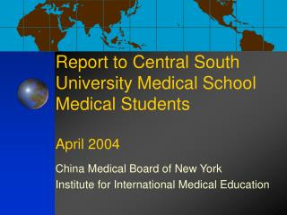 Report to Central South University Medical School Medical Students April 2004