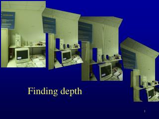 Finding depth