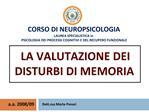 CORSO DI NEUROPSICOLOGIA LAUREA SPECIALISTICA in PSICOLOGIA DEI PROCESSI COGNITIVI E DEL RECUPERO FUNZIONALE