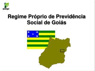 Regime Pr prio de Previd ncia Social de Goi s