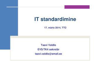 IT standardimine 17. märts 2014, TTÜ