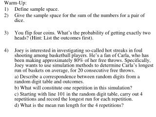 Warm-Up: Define sample space. Give the sample space for the sum of the numbers for a pair of dice.