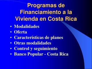 Programas de Financiamiento a la Vivienda en Costa Rica