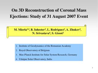 On 3D Reconstruction of Coronal Mass Ejections: Study of 31 August 2007 Event
