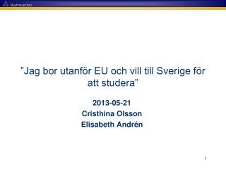 """""""Jag bor utanför EU och vill till Sverige för att studera"""""""
