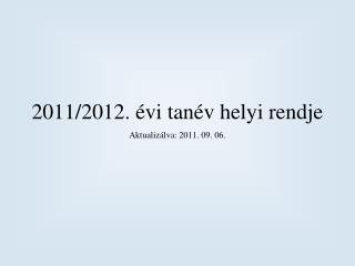 2011/2012. évi tanév helyi rendje
