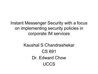 Instant Messenger Security with a focus on implementing security policies in corporate IM services