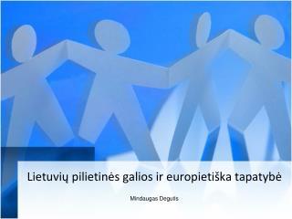 Lietuvių pilietinės galios ir europietiška tapatybė
