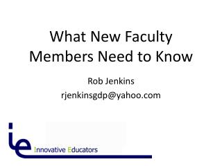 What New Faculty Members Need to Know