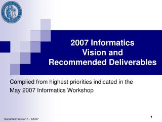 2007 Informatics Vision and Recommended Deliverables