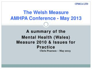 The Welsh Measure AMHPA Conference - May 2013