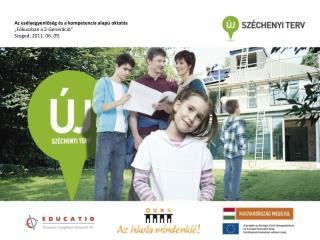 """Az esélyegyenlőség és a kompetencia alapú oktatás """"Fókuszban a Z-Generáció"""" Szeged, 2011. 06. 09."""